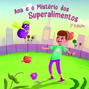 Read more about the article Ana e o Mistério dos Superalimentos