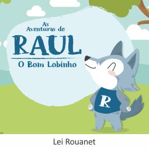 Read more about the article As Aventuras de Raul, o Bom Lobinho